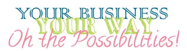 your business your way oh the possibilities